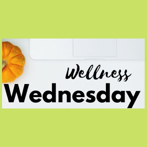 Wellness Wednesday - November 14, 2019